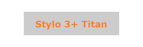 Stylo 3 Plus Titan